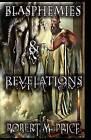 Blasphemies & Revelations by ROBERT M. PRICE (Hardback, 2008)