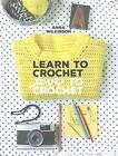 Learn to Crochet, Love to Crochet von Anna Wilkinson (2015, Taschenbuch)