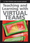 Teaching and Learning with Virtual Teams by IGI Global (Hardback, 2005)