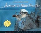 Across The Blue Pacific a World War II Story by Louise W Borden 9780544555525