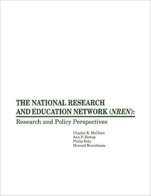 The National Research And Education Network (Nren): Research And Policy Per...