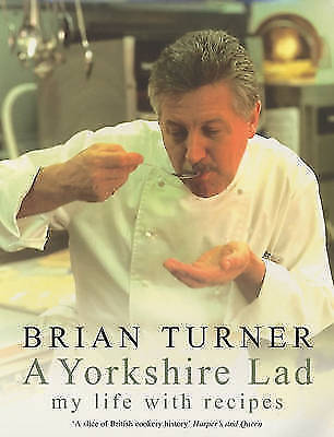 """""""AS NEW"""" A Yorkshire Lad: My Life with Recipes, Turner, Brian, Book"""