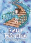 Emily Feather and the Starlit Staircase by Holly Webb (Paperback, 2014)