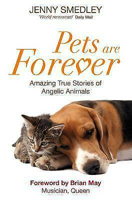 """VERY GOOD"" Smedley, Jenny, Pets Are Forever: Amazing True Stories of Angelic An"