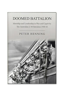 DOOMED-BATTALION-AIF-2-40-military-history-WWII-by-Peter-Henning-Tasmania