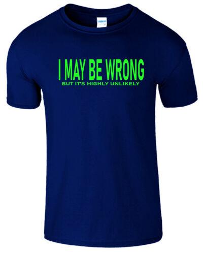 I May Be Wrong But Its Highly Mens T Shirt Funny Sarcast Kids Boys Slogan Joke