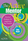 The Active Mentor: Practical Strategies for Supporting New Teachers by SAGE Publications Inc (Paperback, 2010)