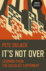 It's Not Over: Learning from the Socialist Experiment by Pete Dolack (Paperback, 2016)