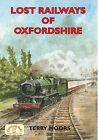 Lost Railways of Oxfordshire by Terry Moors (Paperback, 2009)