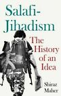 Salafi-Jihadism: The History of an Idea by Shiraz Maher (Hardback, 2016)