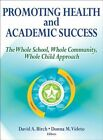 Promoting Health and Academic Success by Donna M. Videto, David A. Birch (Paperback, 2015)