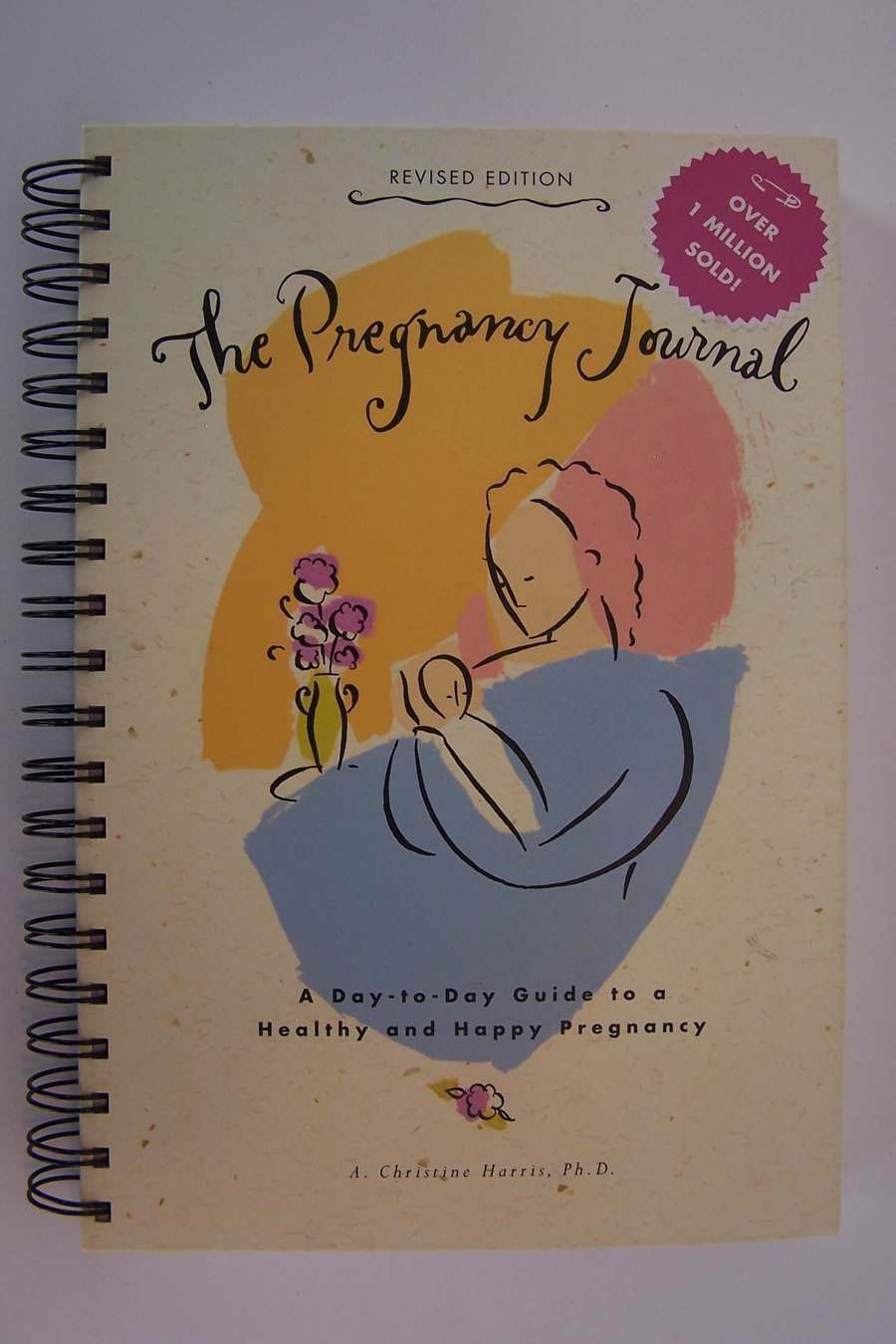 The Pregnancy Journal Day-to-Day Guide to a Healthy and