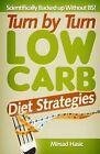 Turn by Turn Low Carb Diet Strategies by Mirsad Hasic (Paperback / softback, 2013)