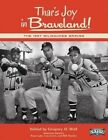 Thar's Joy in Braveland The 1957 Milwaukee Braves by Rory Costello 9781933599717