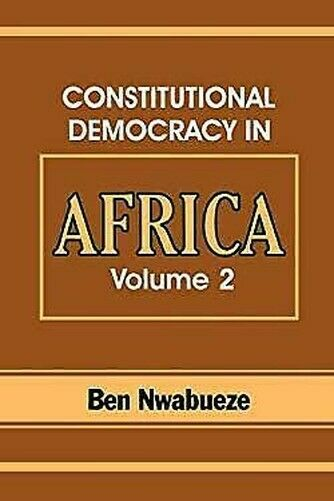Constitutional Democracy in Africa Vol. 2: Constitutionalism, Authoritarianism