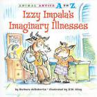 Izzy Impala's Imaginary Illnesses by Barbara deRubertis (Paperback / softback, 2010)