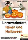 Lernwerkstatt Hexen und Halloween - Kohls zauberhafter Herbst von Gabriela Rosenwald (2009, Taschenbuch)