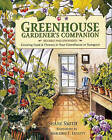 Greenhouse Gardener's Companion: Growing Food & Flowers in Your Greenhouse or Sunspace by Shane Smith (Paperback, 2000)