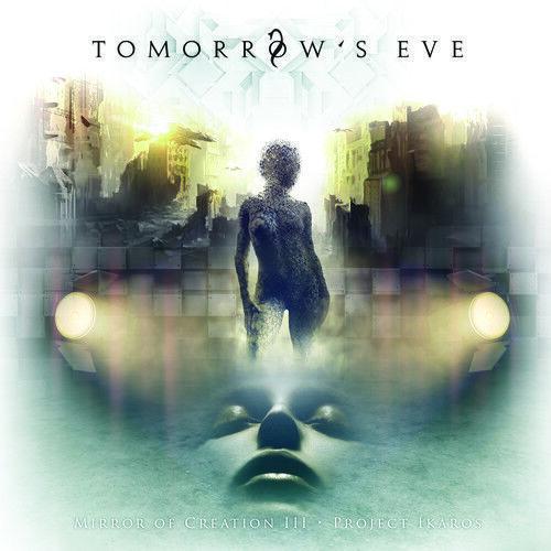 Tomorrow's Eve - Mirror Of Creation III - Project IKAROS [New CD]