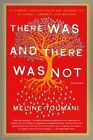 There Was and There Was Not: A Journey Through Hate and Possibility in Turkey, Armenia, and Beyond by Meline Toumani (Paperback / softback, 2015)