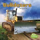 Bulldozers by Kathryn Clay (Paperback / softback, 2016)