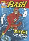 The Flash: Clock King's Time Bomb by Sean Tulien (Paperback / softback)