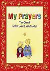 My Prayers to God with Love and Joy by Bruno Forte, Antonio Tarzia (Paperback, 2003)