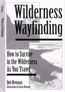 Wilderness Wayfinding: How to Survive in the Wilderness as You Travel - GOOD
