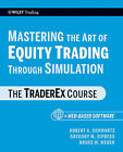 Mastering the Art of Equity Trading Through Simulation: The TraderEx Course by Bruce W. Weber, Gregory M. Sipress, Robert A. Schwartz (Paperback, 2010)