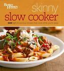 Better Homes and Gardens Cooking: Better Homes and Gardens Skinny Slow Cooker by Better Homes and Gardens Books Staff (2013, Paperback)