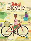 The Red Bicycle: The Extraordinary Story of One Ordinary Bicycle by Jude Isabella, Simone Shin (Hardback, 2015)