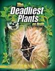 The Deadliest Plants on Earth by Connie Colwell Miller (Hardback, 2010)