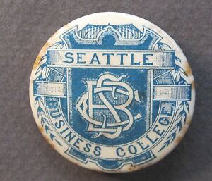 pre 1915 SEATTLE BUSINESS COLLEGE advertising celluloid pinback button