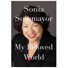 My Beloved World by Sonia Sotomayor (2013, Hardcover)