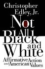 Not All Black and White by Jr Christopher Edley, Professor Christopher Edley (Paperback / softback, 1998)