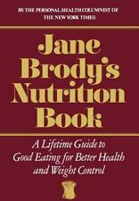 Jane Brody's Nutrition Book: A Lifetime Guide to Good Eating for Better Health