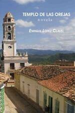 Templo de Las Orejas by Enrique López Clavel (2014, Paperback)