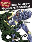 Manga Now! How to Draw Manga Monsters & Mecha by Keith Sparrow (Paperback, 2016)