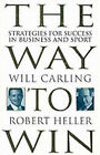 The Way to Win: Strategies for Success in Business and Sport by Will Carling, Robert Heller (Paperback, 1996)