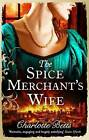 The Spice Merchant's Wife by Charlotte Betts (Paperback, 2013)