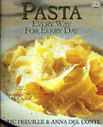 Pasta: Every Way for Every Day by Anna Del Conte, Eric Treuille (Hardback, 2000)