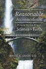 A Reasonable Accommodation: Bridging the Gap Between Science and Faith by David K Shortess (Paperback / softback, 2013)