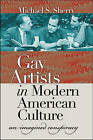 Gay Artists in Modern American Culture: An Imagined Conspiracy by Michael S. Sherry (Hardback, 2007)