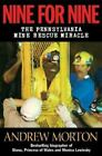 Nine for Nine : The Pennsylvania Mine Rescue Miracle by Andrew Morton (2002, Paperback)
