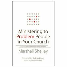 Ministering to Problem People in Your Church : What to Do with...
