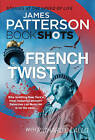 French Twist: Bookshots by James Patterson (Paperback, 2017)