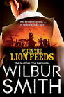 When the Lion Feeds by Wilbur Smith (Paperback, 2009)