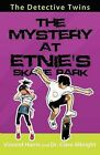The Detective Twins: The Mystery at Etnie's Skate Park by Vincent Harris, Clare Albright (Paperback / softback, 2009)