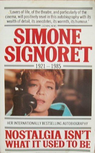 Nostalgia Isn't What it Used to be By Simone Signoret. 9780586048368