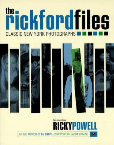 The Rickford Files : Classic New York Photographs by Ricky Powell (2000,...